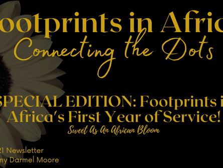 SPECIAL EDITION: Footprints in Africa's First Year of Service!