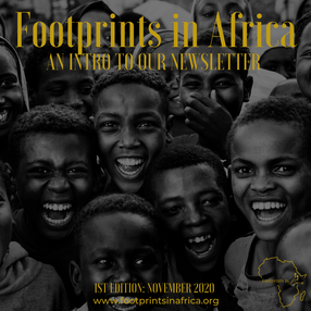 FOOTPRINTS IN AFRICA: AN INTRODUCTION TO OUR NEWSLETTER!