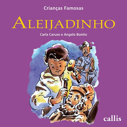 Crianças Famosas - Aleijadinho