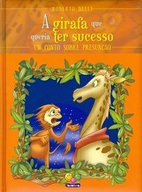 Sentimentos:Girafa Que Queria Sucesso,A (Presunção)