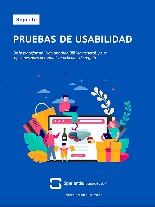 "Reporte - Prueba Usabilidad: ""Not another bill"" - Noviembre 2020 - by Sperientia"