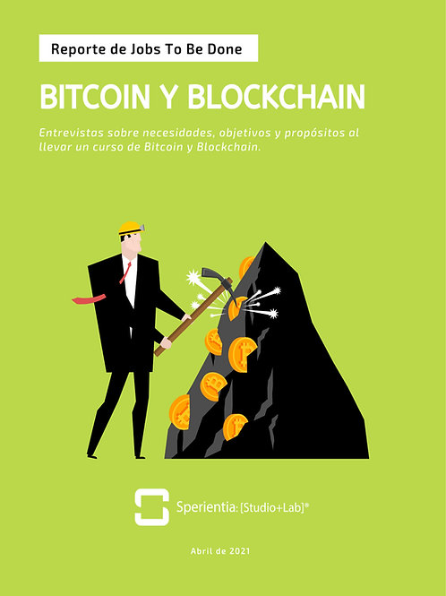 Reporte - Jobs To Be Done: Bitcoin y Blockchain