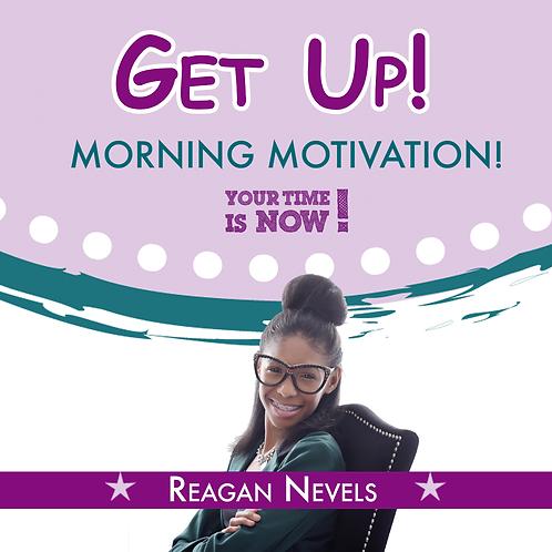 Reagan Nevels Get Up! Morning Meditation!