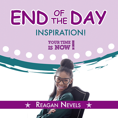 Reagan Nevels End of The Day Motivation
