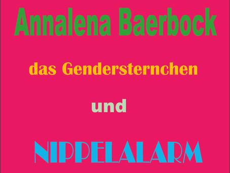 Annalena Baerbock, das Gendersternchen und Nippelalarm