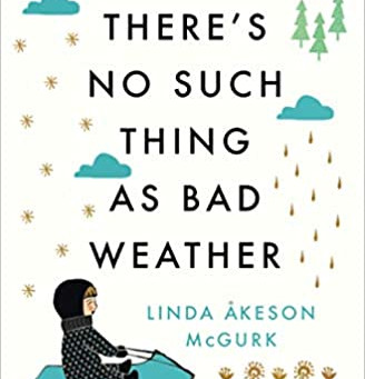 About A Book: There's No Such Thing as Bad Weather