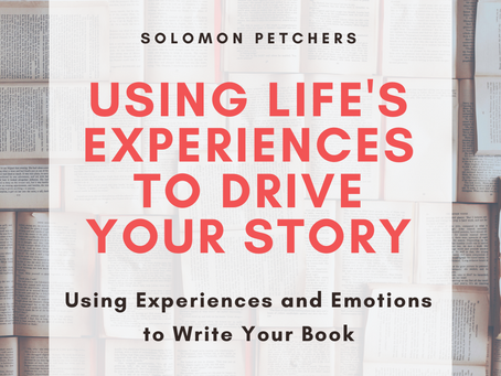 Using Life's Experiences to Drive Your Story.