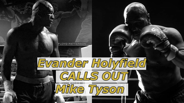 Evander Holyfield CALLS OUT Mike Tyson