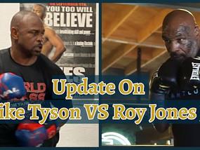 Update on Mike Tyson VS Roy Jones