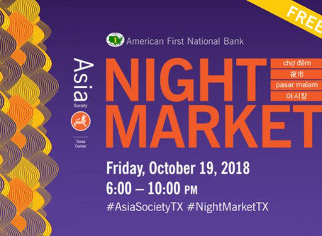 American First National Bank                Asia Society Texas Center Night Market  Oct. 19, 6-10 pm