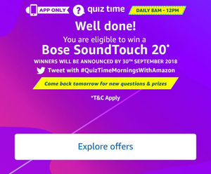 Amazon App quiz Answers For Bose SoundTouch 20 | 25 August