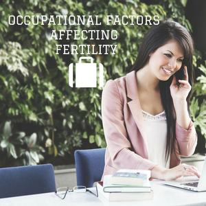 occupational factors affecting fertility
