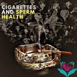 cigarette, smoking, sperm, health, fertility, naturopath, ottawa