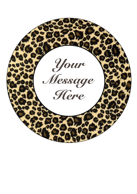 Leopard Print Design PERSONALISED MESSAGE 7.5 Inch Circle Decor Icing Sheet