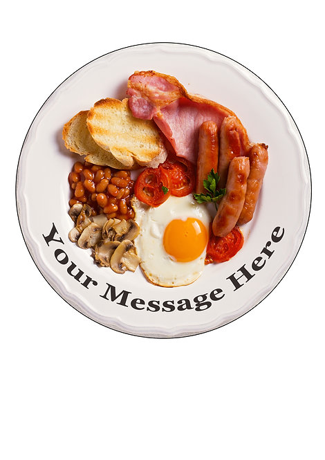 English Breakfast PERSONALISED MESSAGE 7.5 Inch Circle Decoration Topper