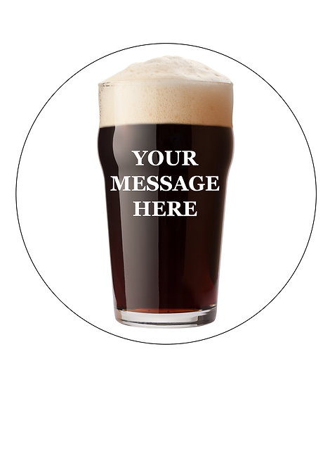 Pint of Guinness PERSONALISED MESSAGE 7.5 Inch Circle Decoration Topper