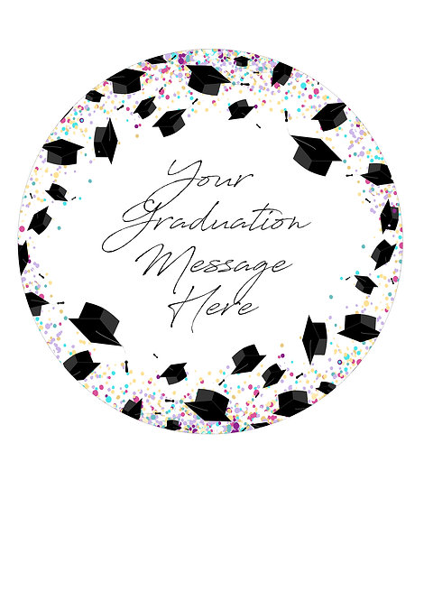 Graduation Design PERSONALISED MESSAGE 7.5 Inch Circle Decor Icing Sheet