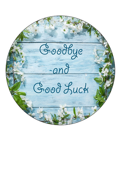 Goodbye & Good Luck 7.5 Inch Circle Decor Icing Sheet