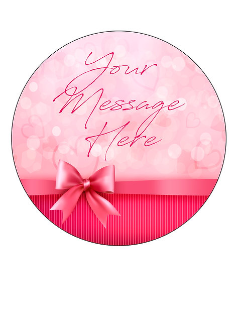Pink Bow Heart PERSONALISED MESSAGE 7.5 Inch Circle Decor Icing