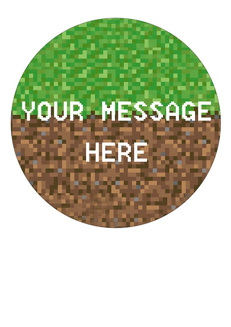 Pixelated Pixel Gaming Style PERSONALISED MESSAGE 7.5 Inch Circle Topper