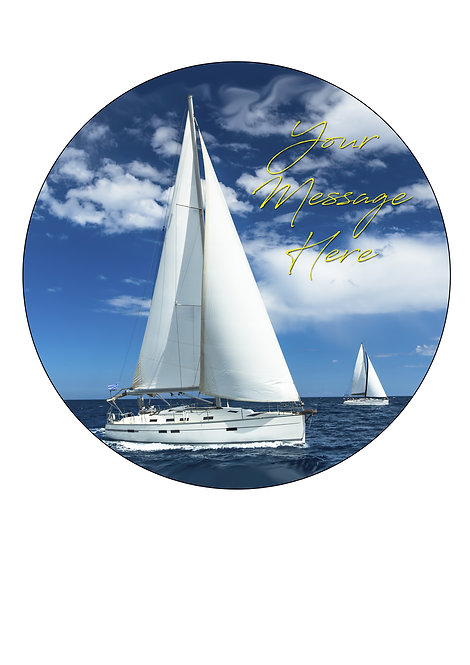 Sailing Boat Yacht PERSONALISED MESSAGE 7.5 Inch Circle Icing Cake Topper