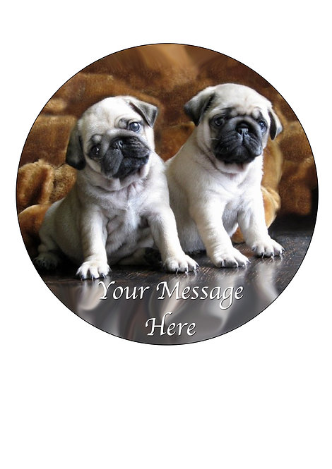 Cute Pug Dog Puppy PERSONALISED MESSAGE 7.5 Inch Circle Decoration Topper