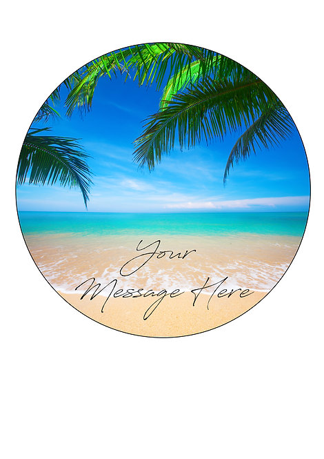 Tropical Beach Holiday PERSONALISED MESSAGE 7.5 Inch Circle Icing Cake Topper