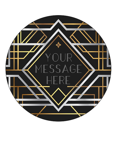 Art Deco Style PERSONALISED MESSAGE 7.5 Inch Circle Decor Icing Cake Topper
