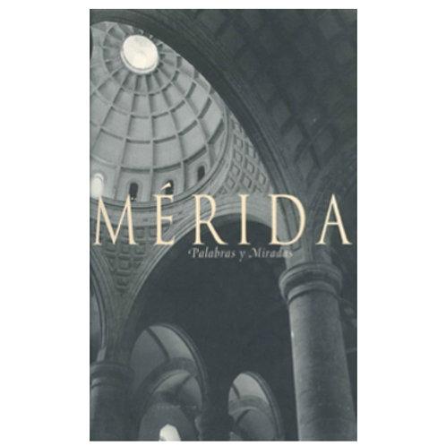 Mérida, Palabras y Miradas I, varios autores