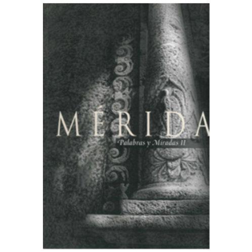 Mérida, Palabras y Miradas II, varios autores