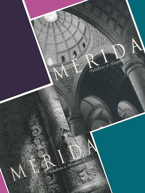 Mérida, Palabras y miradas I y II