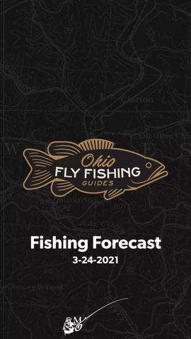 Ohio Fly Fishing Forecast - 3-34-2021