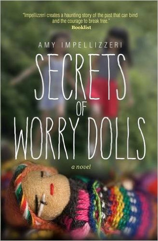 The Secrets of Worry Dolls from author Amy Impellizzeri