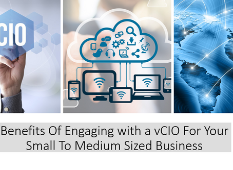 4 Benefits Of Engaging with a vCIO For Your Small To Medium Sized Business