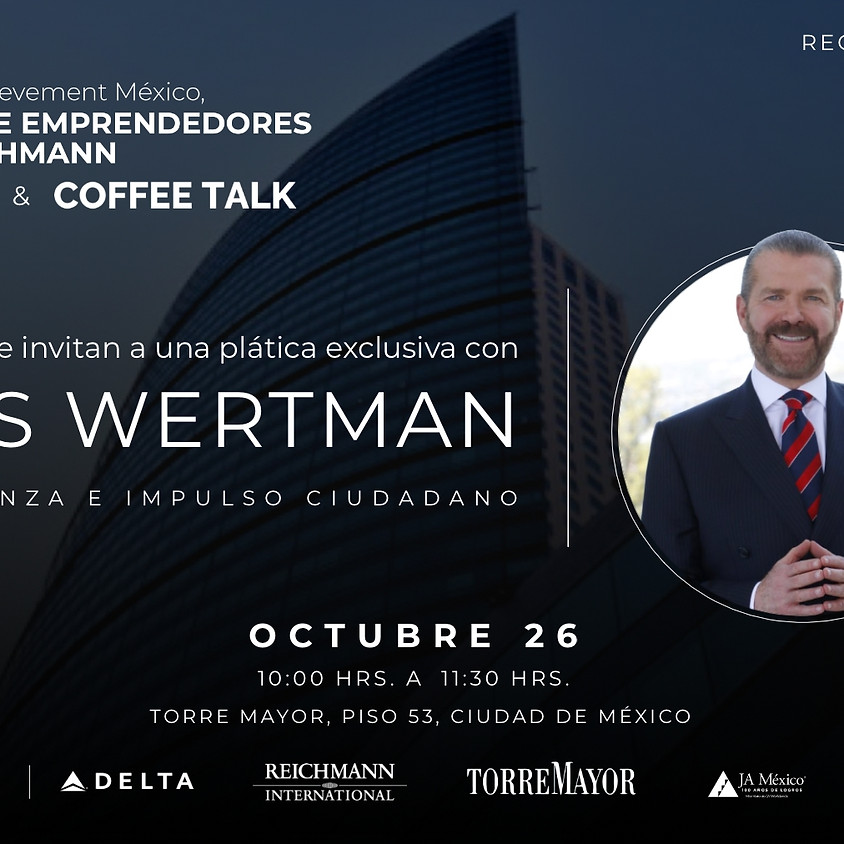 JA Centro de Emprendedores Paul Reichmann   Coffee Talk con Luis Wertman