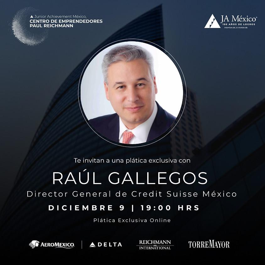 Plática Exclusiva con Raúl Gallegos