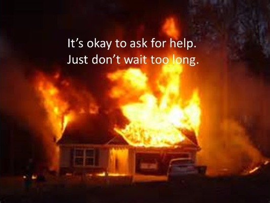 Sometimes the best thing you can do is ask for help before you really, really need it.