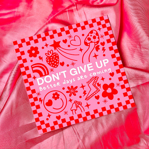 Don't Give Up | Square Prints | S/M/L Wall Art