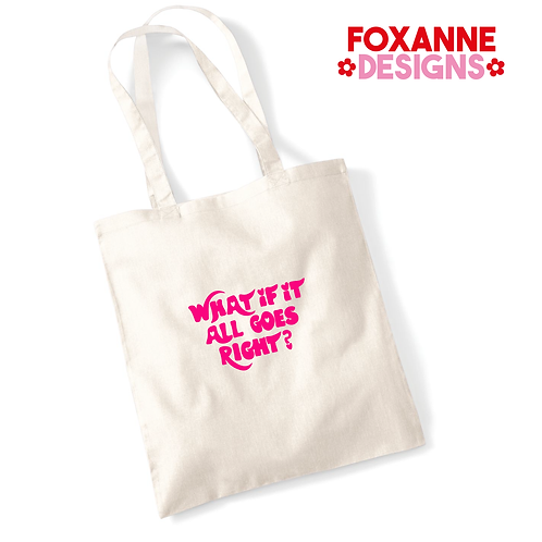 What if It Goes Right?  Tote Bag | Canvas Tote bag Neon Pink