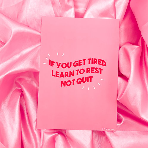 Learn To Rest Not Quit Art Print    A5/A4/A3   Wall Art