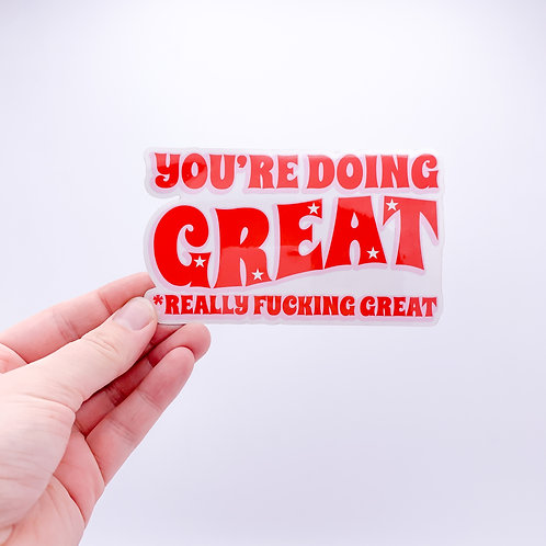 You're doing great | Transparent sticker