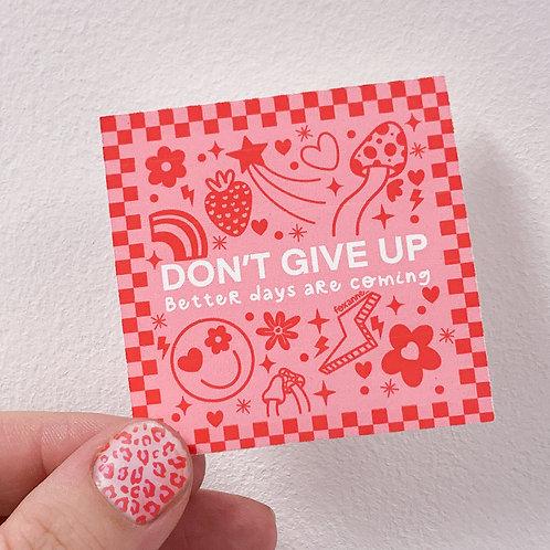 Matte Vinyl Sticker | Don't Give Up