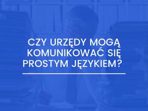 Czy urzędy mogą komunikować się prostym językiem? Tak, a tę zmianę trzeba zacząć od języka ustaw.