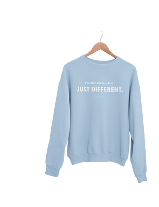 Humility JUST DIFFERENT Sweatshirt