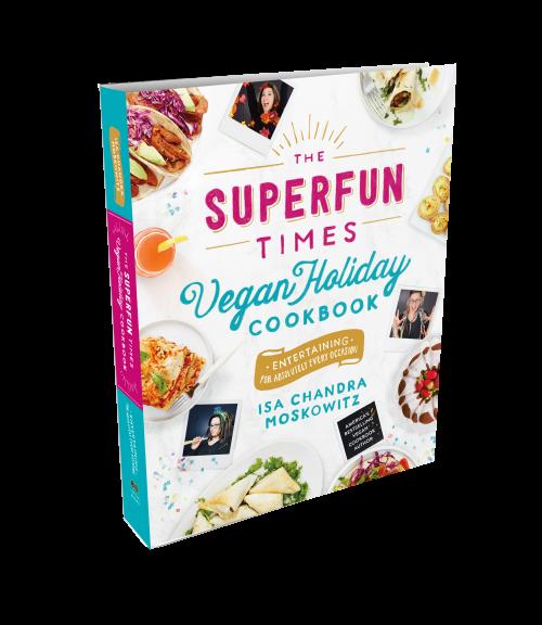 The Super Fun Times Vegan Holiday Cookbook
