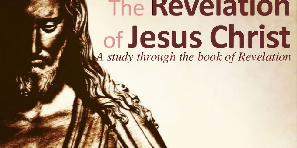 Revelation Bible Study - Every Wednesday at 6:00 to 7:30 pm