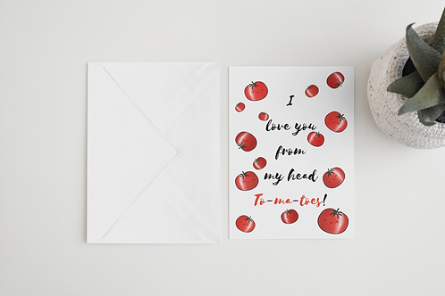 Love You From Head Tomatoes Handmade Greeting Card / A5 Card