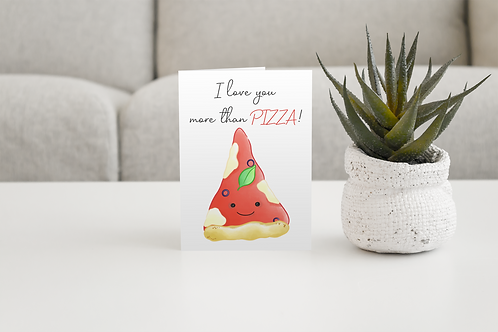 Love You More Than Pizza Handmade Greeting Card / A5 Card