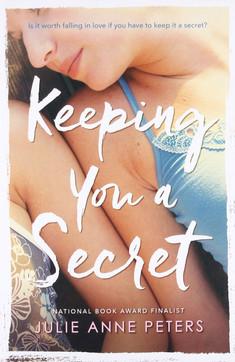 Keeping You a Secret - Julie Anne Peters