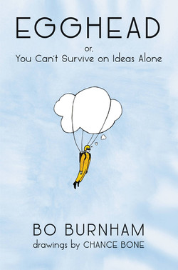 Egghead or You Can't Survive on Ideas Alone